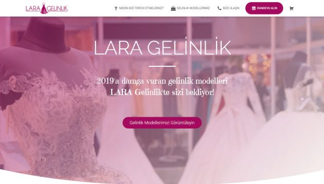 laragelinlik.com - I prepared a website from scratch using WordPress for LARA Bridal Gowns store located in Usak, Turkey.